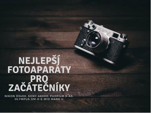 Nejlepší fotoaparáty pro začátečníky