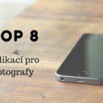 TOP 8 aplikací pro fotografy, Martin Šístek fotograf